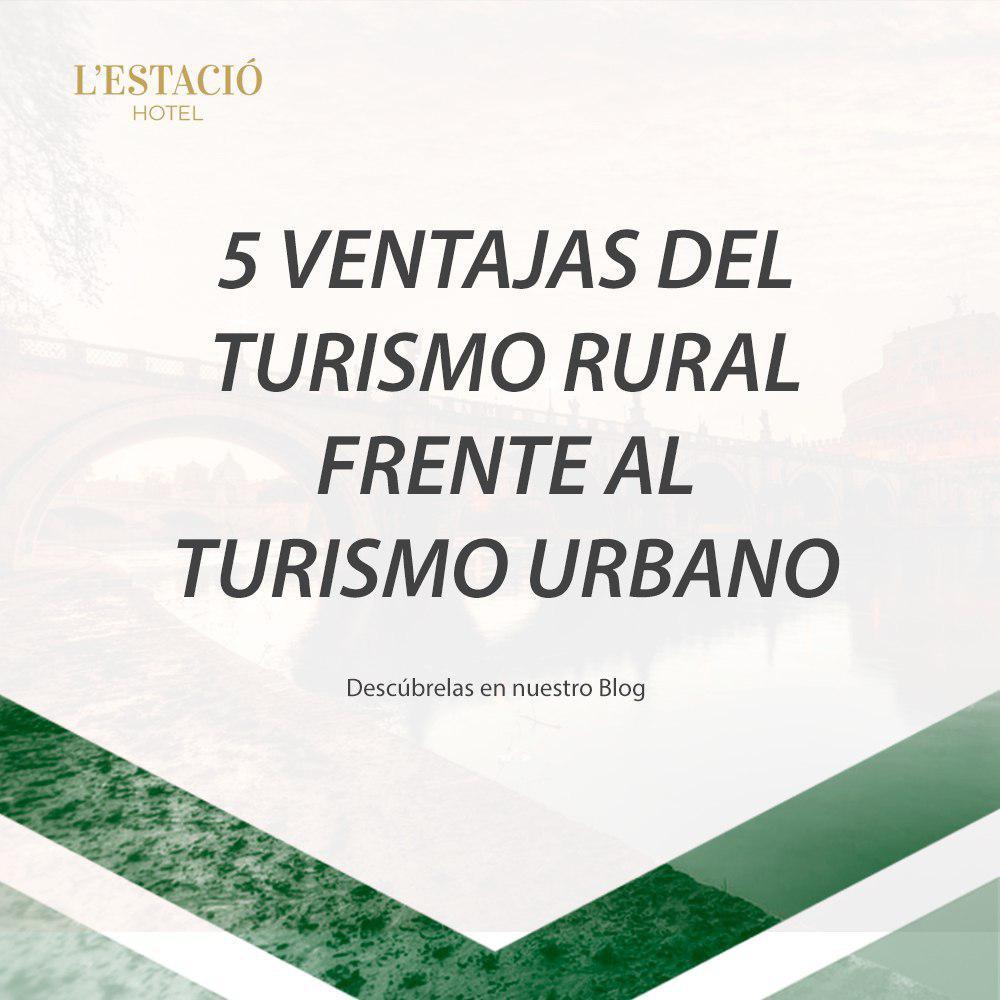 5 ventajas que tiene el Turismo Rural frente al Turismo Urbano